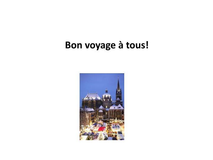 Bon voyage à tous!