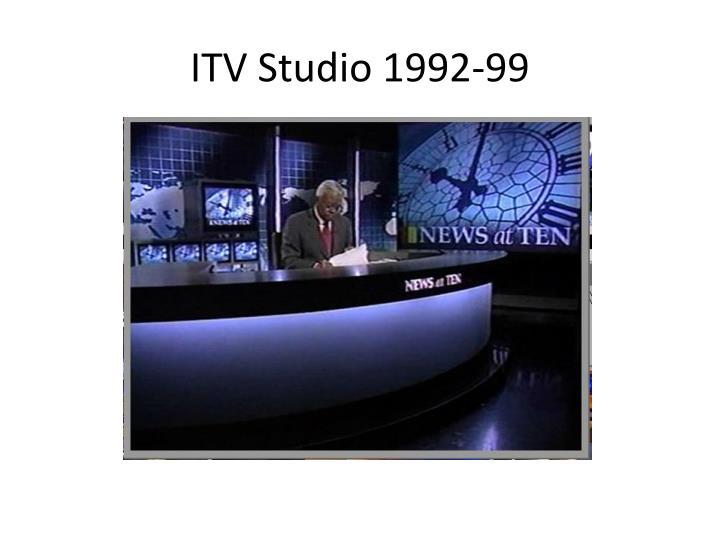 ITV Studio 1992-99