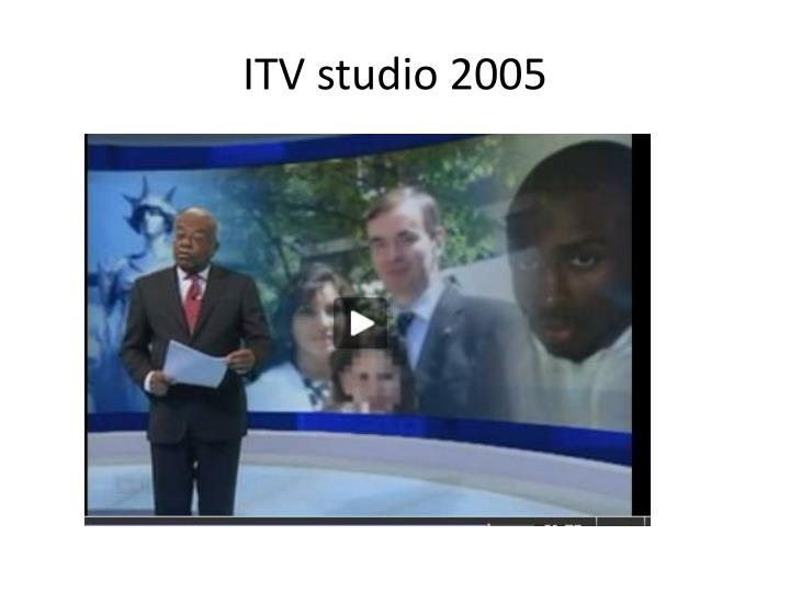 ITV studio 2005