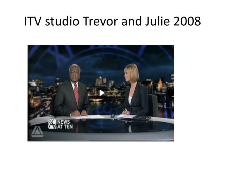 ITV studio Trevor and Julie 2008