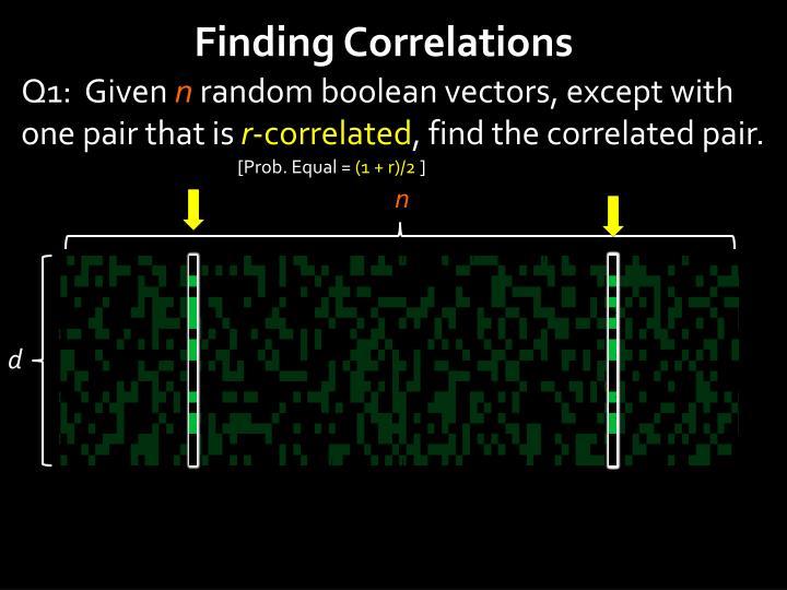 Finding Correlations