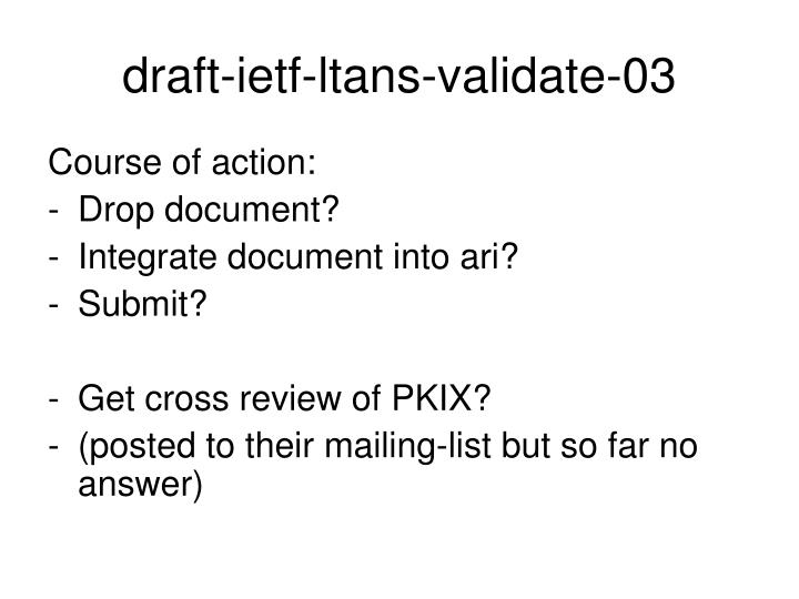 draft-ietf-ltans-validate-03