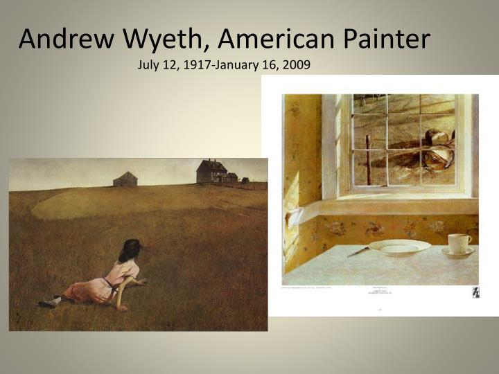 Andrew Wyeth, American Painter