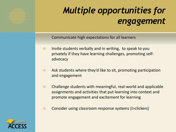 Multiple opportunities for engagement