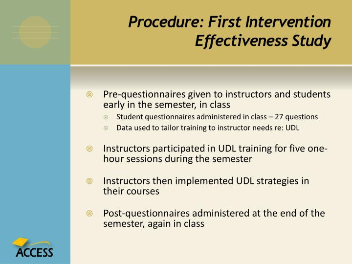 Procedure: First Intervention Effectiveness Study