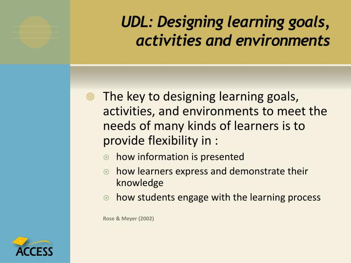 UDL: Designing learning goals, activities and environments