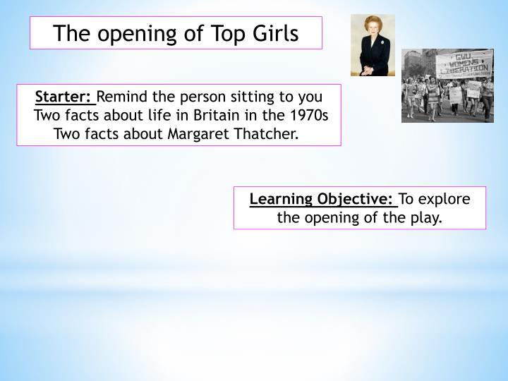 The opening of Top Girls