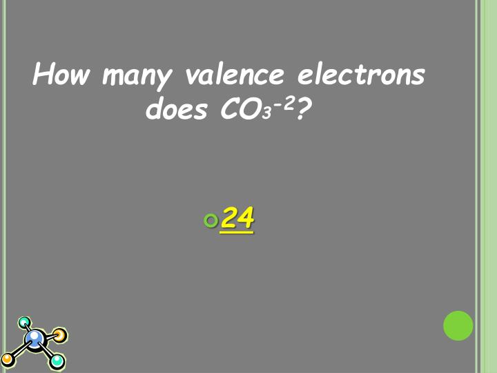How many valence electrons does CO