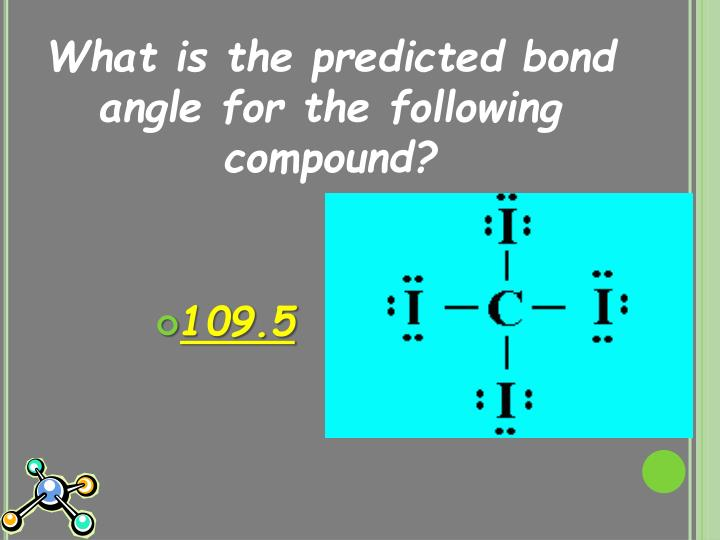What is the predicted bond angle for the following compound