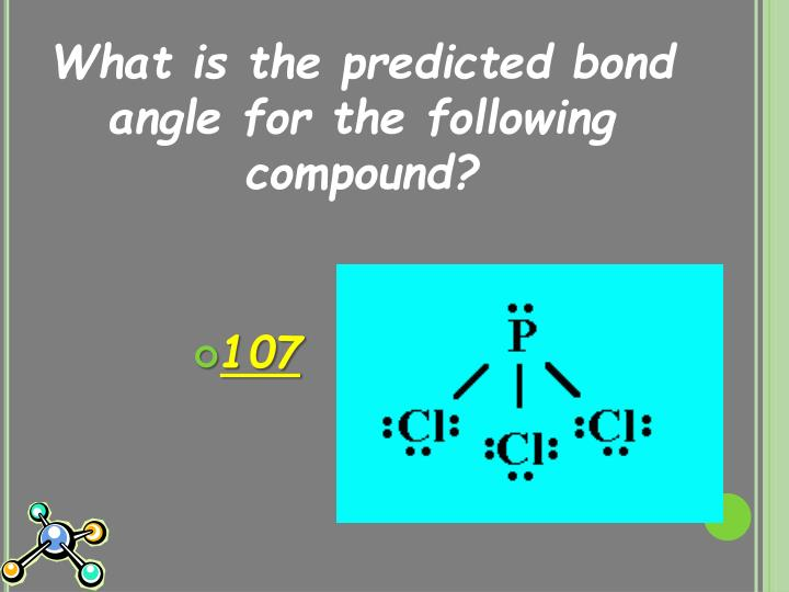 What is the predicted bond angle for the following compound?