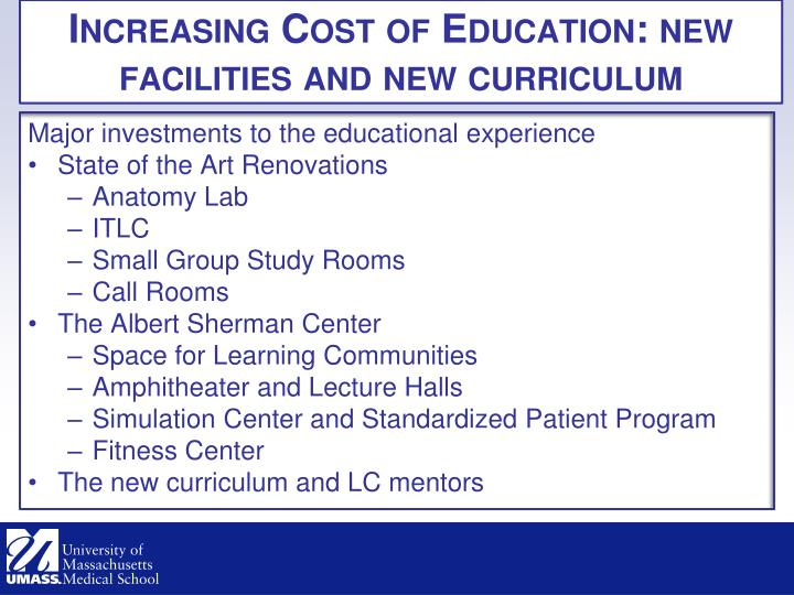Increasing Cost of Education: new facilities and new curriculum