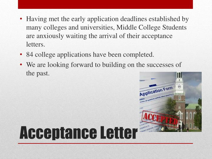Having met the early application deadlines established by many colleges and universities, Middle College Students are anxiously waiting the arrival of their acceptance letters.
