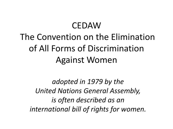 Cedaw the convention on the elimination of all forms of discrimination against women