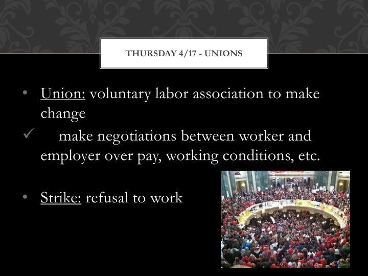 Thursday 4/17 - Unions