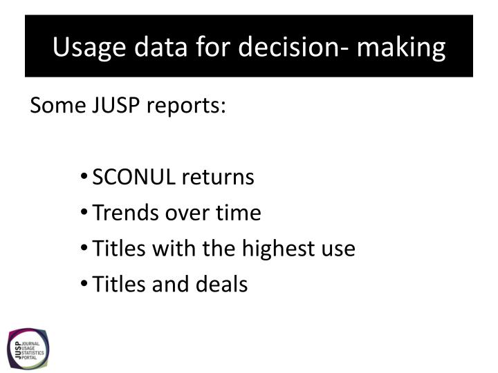 Usage data for decision- making