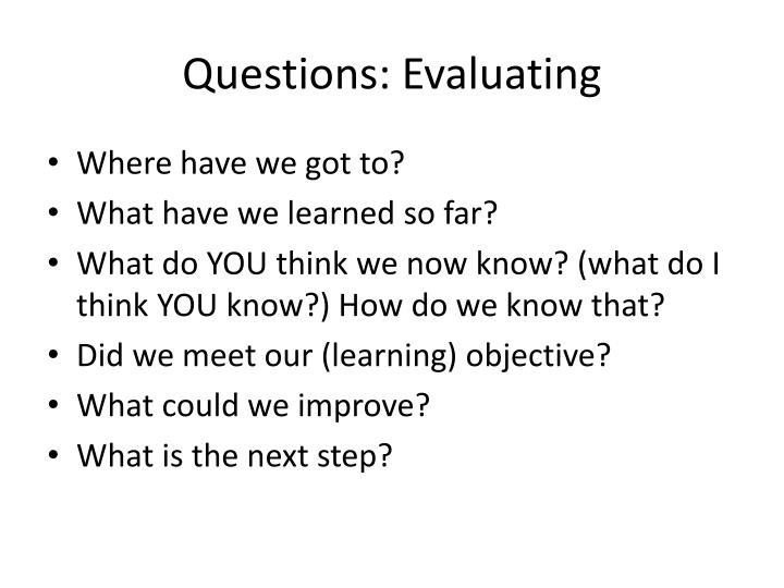 Questions: Evaluating