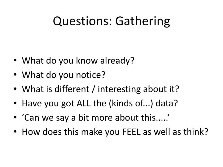 Questions: Gathering