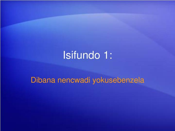 Isifundo 1: