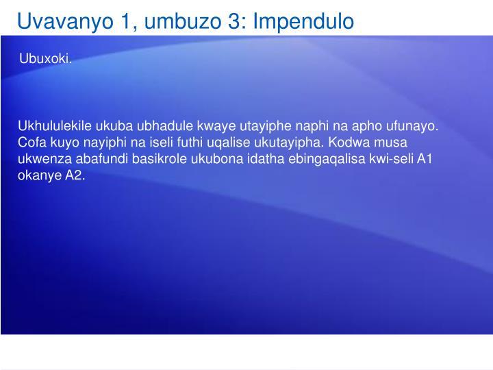 Uvavanyo 1, umbuzo 3: Impendulo
