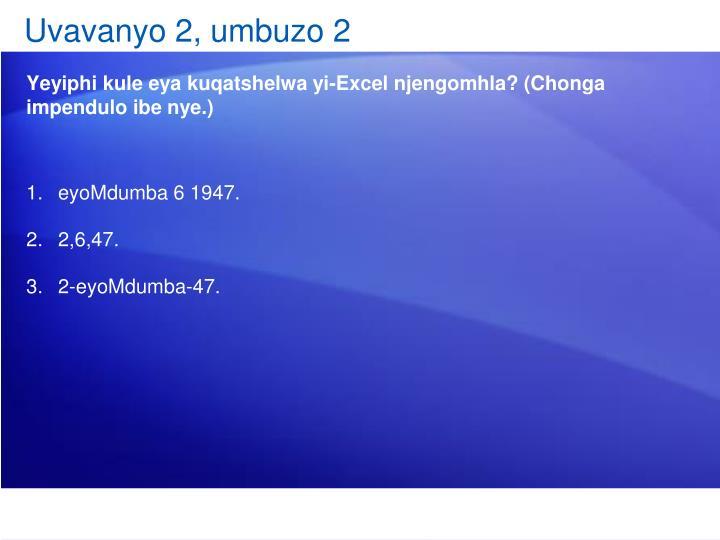 Uvavanyo 2, umbuzo 2
