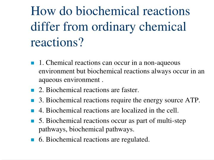 How do biochemical reactions differ from ordinary chemical reactions?