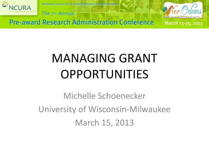 Managing grant opportunities