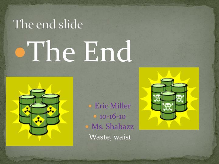 The end slide