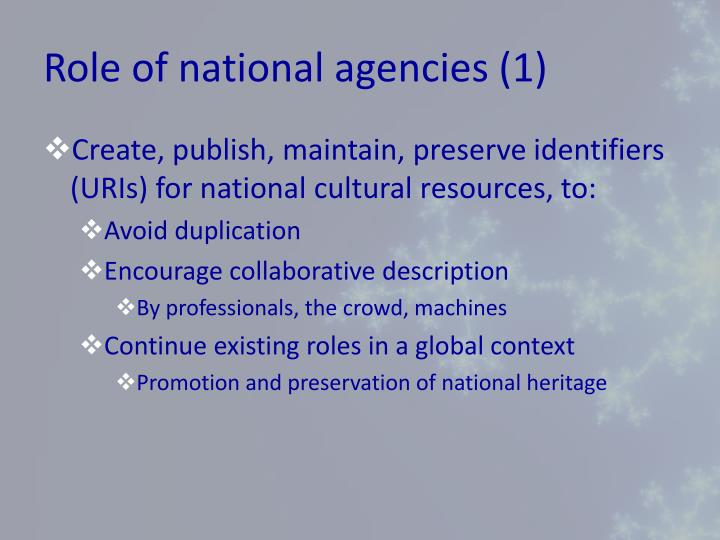 Role of national agencies (1)