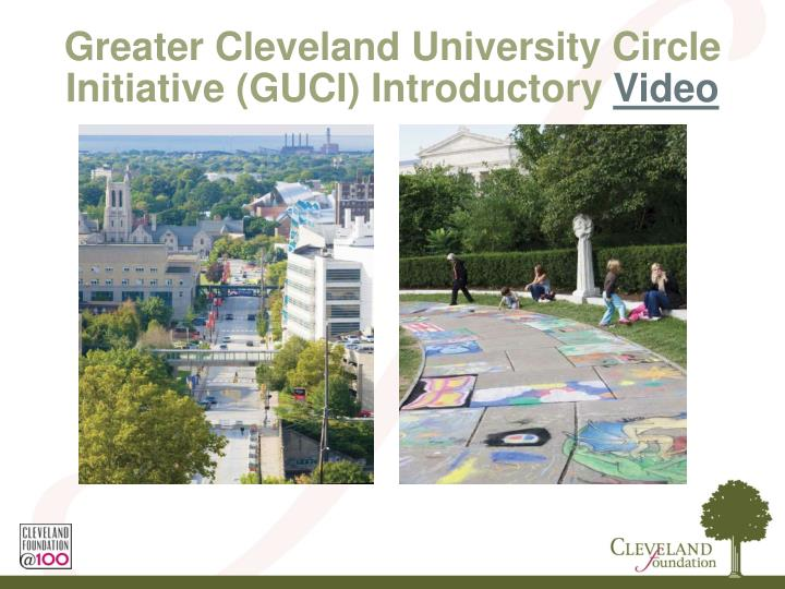Greater Cleveland University Circle Initiative (GUCI) Introductory