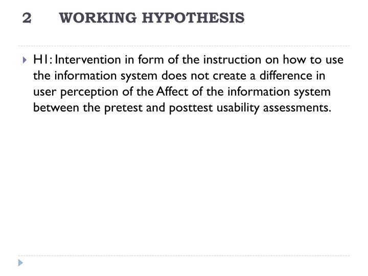 2WORKING HYPOTHESIS