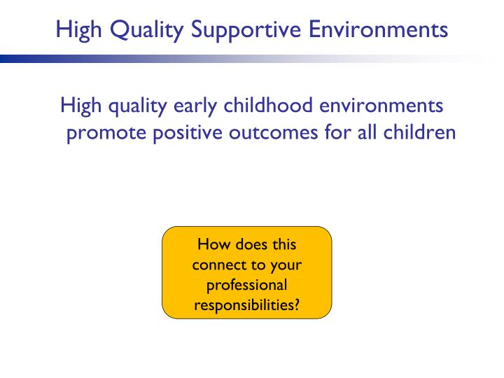 High Quality Supportive Environments