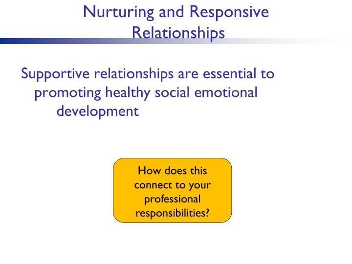 Nurturing and Responsive