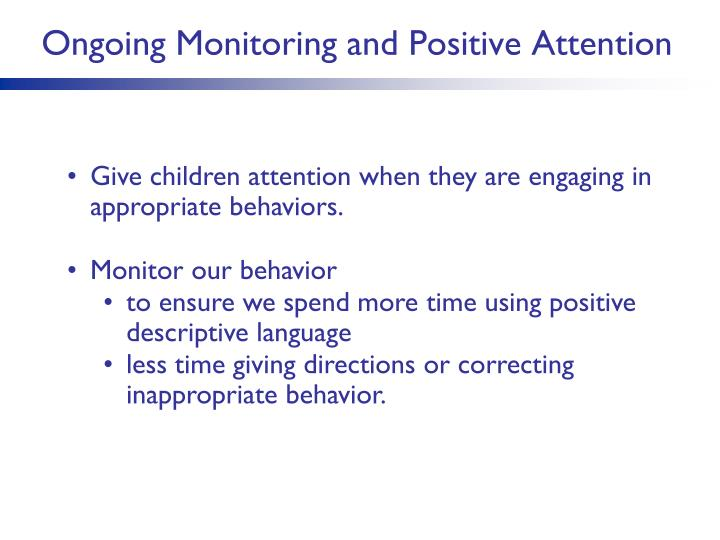 Ongoing Monitoring and Positive Attention