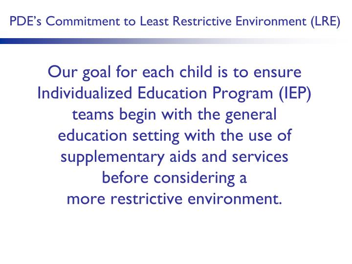 Pde s commitment to least restrictive environment lre