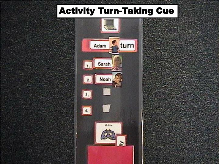 Activity Turn-Taking Cue