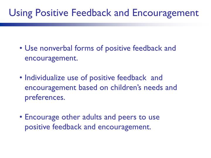 Using Positive Feedback and Encouragement
