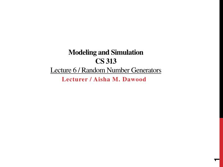 Modeling and simulation cs 313 lecture 6 random number generators