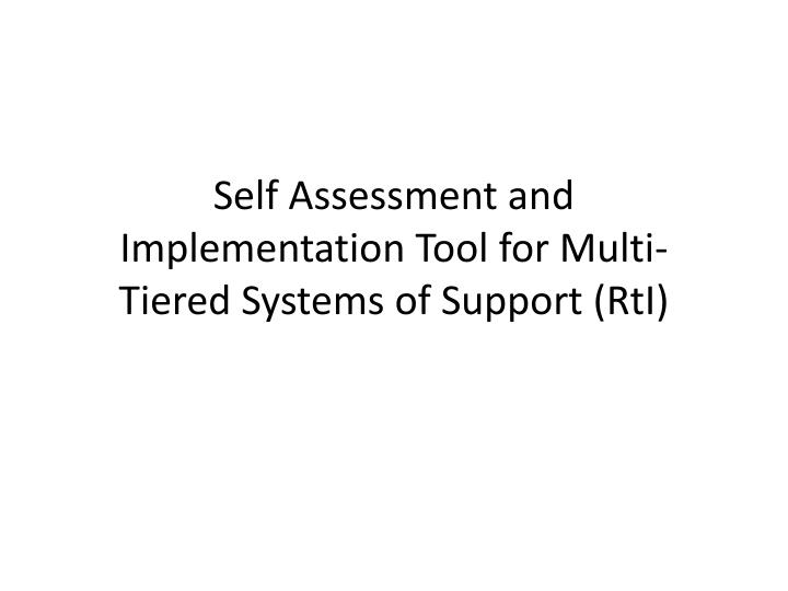 Self assessment and implementation tool for multi tiered systems of support rti
