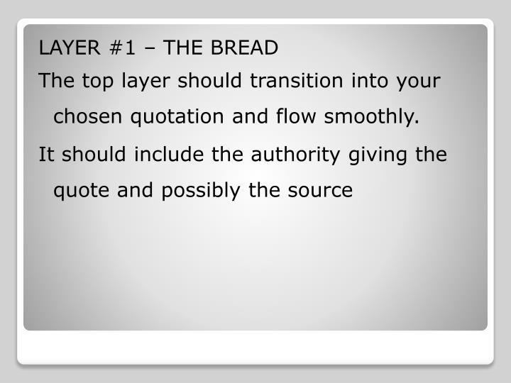 LAYER #1 – THE BREAD