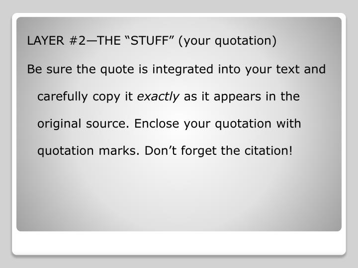 "LAYER #2—THE ""STUFF"" (your quotation)"