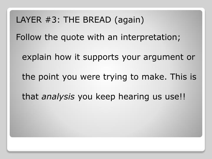 LAYER #3: THE BREAD (again)