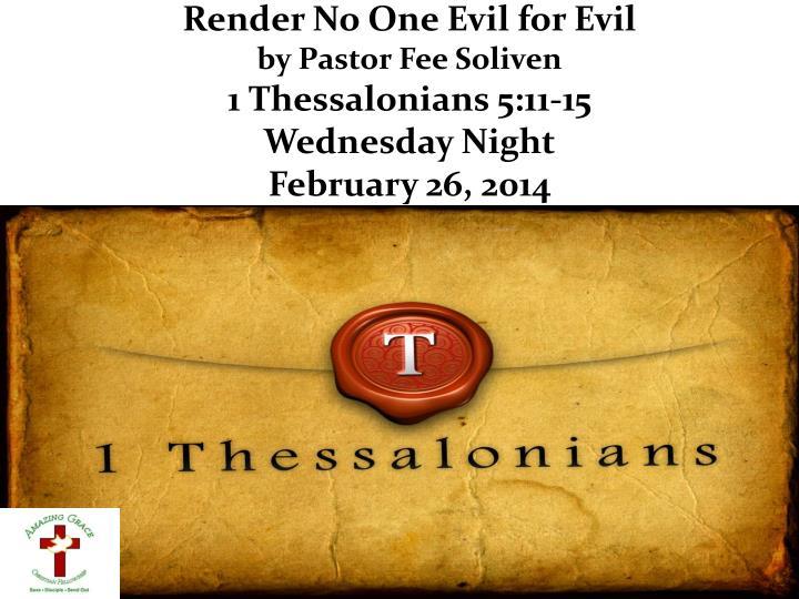 Render No One Evil for Evil