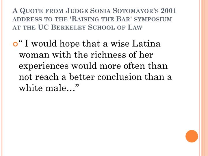A Quote from Judge Sonia
