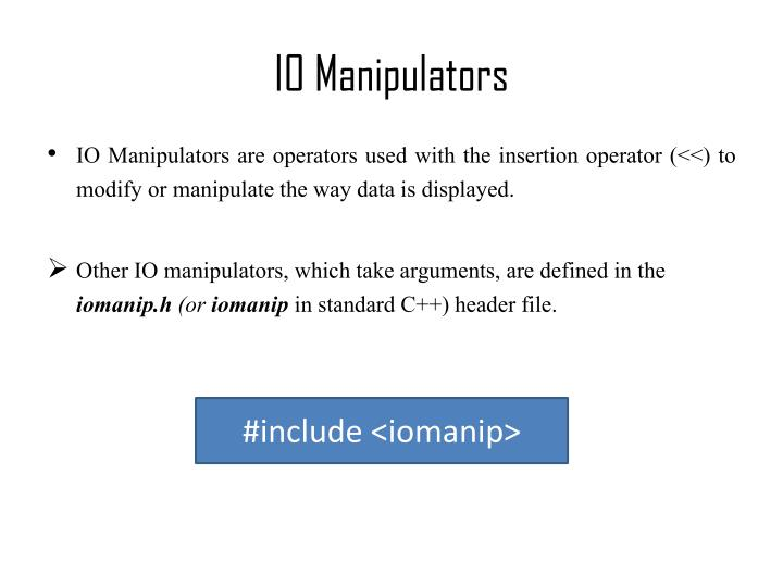 IO Manipulators