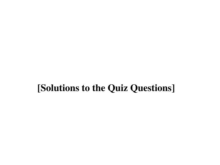 [Solutions to the Quiz Questions]