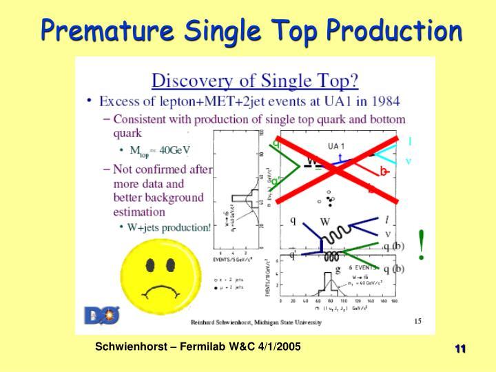 Premature Single Top Production