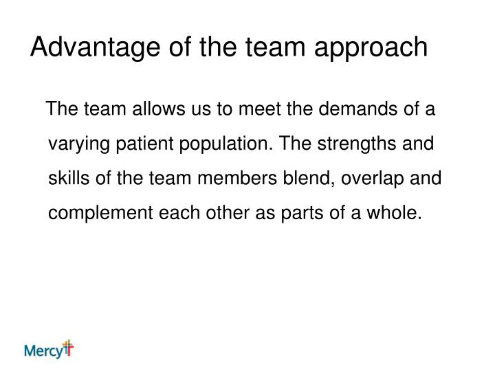 Advantage of the team approach