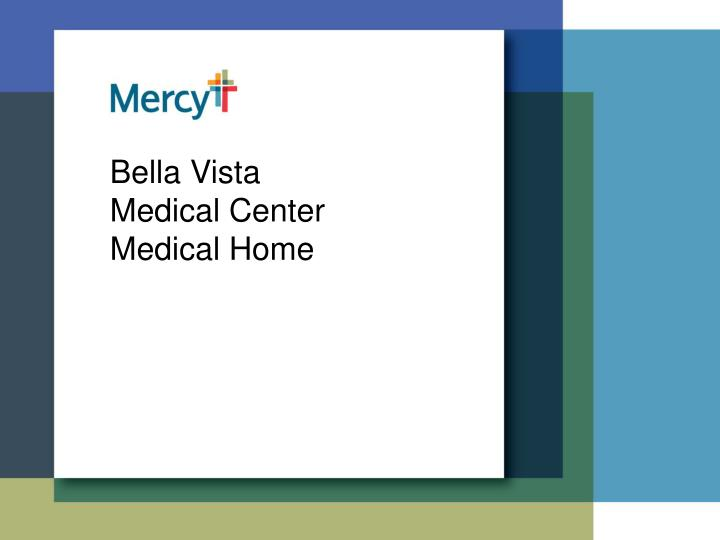 Bella vista medical center medical home