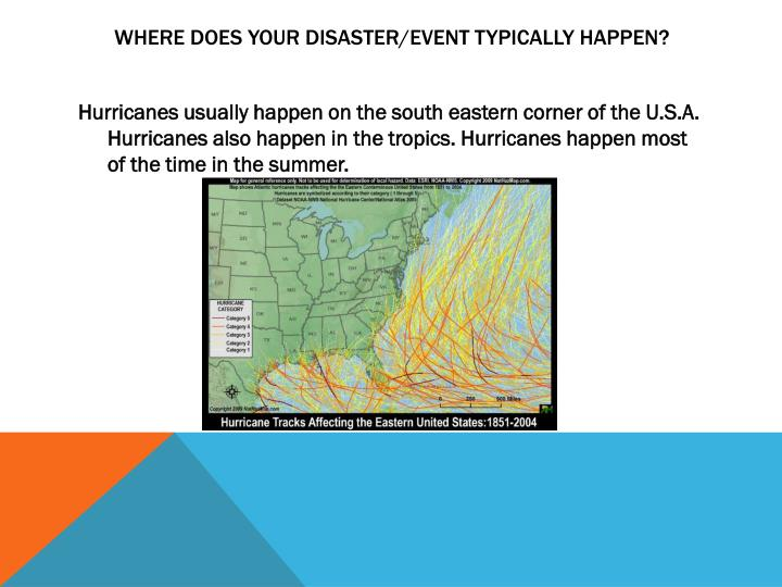 Where does your disaster event typically happen