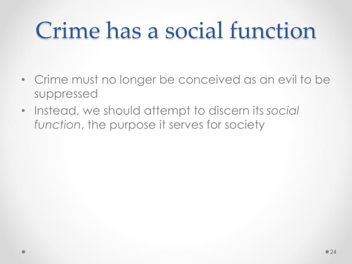 Crime has a social function